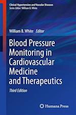 Blood Pressure Monitoring in Cardiovascular Medicine and Therapeutics af William B. White