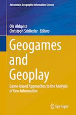 Geogames and Geoplay : Game-based Approaches to the Analysis of Geo-Information