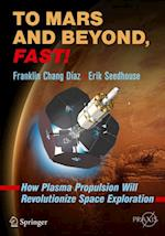 To Mars and Beyond, Fast! (Springer Praxis Books)