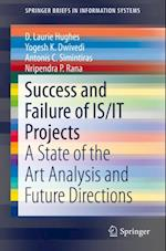 Success and Failure of IS/IT Projects af Yogesh K. Dwivedi, Antonis C. Simintiras, D. Laurie Hughes