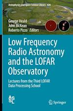 Low Frequency Radio Astronomy and the LOFAR Observatory (Astrophysics and Space Science Library, nr. 426)