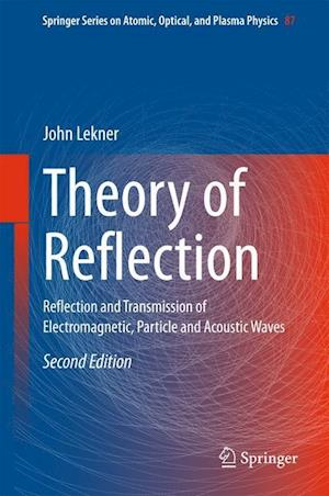 Theory of Reflection : Reflection and Transmission of Electromagnetic, Particle and Acoustic Waves