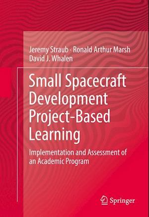 Small Spacecraft Development Project-Based Learning : Implementation and Assessment of an Academic Program
