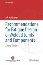 Recommendations for Fatigue Design of Welded Joints and Components af A. F. Hobbacher