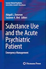 Substance Use and the Acute Psychiatric Patient (Current Clinical Psychiatry)