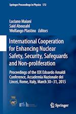 International Cooperation for Enhancing Nuclear Safety, Security, Safeguards and Non-proliferation (SPRINGER PROCEEDINGS IN PHYSICS, nr. 172)