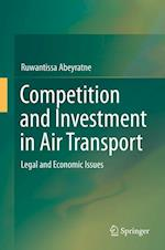 Competition and Investment in Air Transport : Legal and Economic Issues