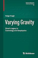 Varying Gravity : Dirac's Legacy in Cosmology and Geophysics