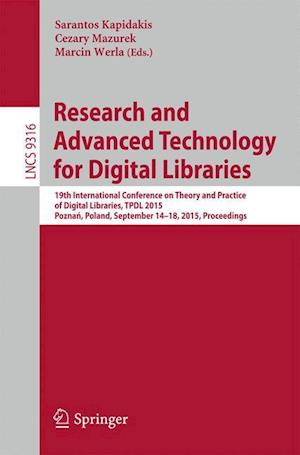Research and Advanced Technology for Digital Libraries : 19th International Conference on Theory and Practice of Digital Libraries, TPDL 2015, Poznan,