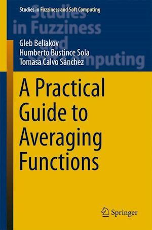 A Practical Guide to Averaging Functions