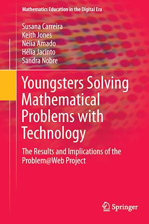 Youngsters Solving Mathematical Problems with Technology : The Results and Implications of the Problem@Web Project
