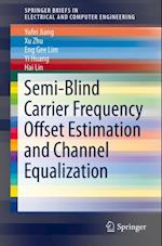 Semi-Blind Carrier Frequency Offset Estimation and Channel Equalization af Yi Huang, Hai Lin, Eng Gee Lim