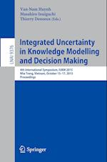 Integrated Uncertainty in Knowledge Modelling and Decision Making af Van-Nam Huynh
