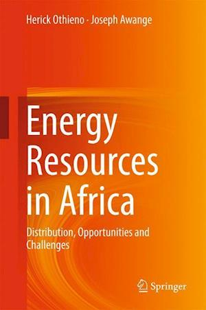Energy Resources in Africa : Distribution, Opportunities and Challenges