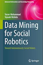 Data Mining for Social Robotics : Toward Autonomously Social Robots