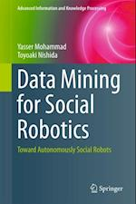 Data Mining for Social Robotics (Advanced Information and Knowledge Processing)