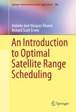 Introduction to Optimal Satellite Range Scheduling (Springer Optimization And Its Applications)