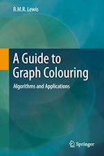 A Guide to Graph Colouring : Algorithms and Applications
