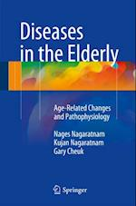 Diseases in the Elderly af Nages Nagaratnam, Gary Cheuk, Kujan Nagaratnam
