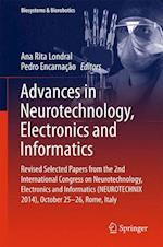 Advances in Neurotechnology, Electronics and Informatics af Ana Rita Londral