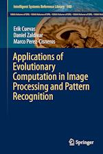 Applications of Evolutionary Computation in Image Processing and Pattern Recognition af Erik Cuevas, Marco Perez-Cisneros, Daniel Zaldivar