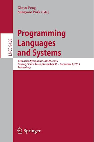 Programming Languages and Systems : 13th Asian Symposium, APLAS 2015, Pohang, South Korea, November 30 - December 2, 2015, Proceedings
