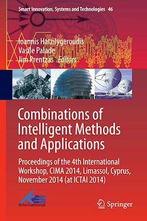 Combinations of Intelligent Methods and Applications : Proceedings of the 4th International Workshop, CIMA 2014, Limassol, Cyprus, November 2014 (at I