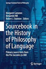 Sourcebook in the History of Philosophy of Language : Primary source texts from the Pre-Socratics to Mill