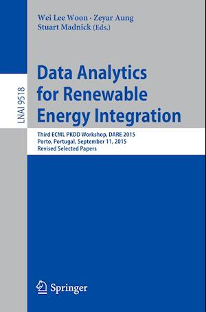 Data Analytics for Renewable Energy Integration : Third ECML PKDD Workshop, DARE 2015, Porto, Portugal, September 11, 2015. Revised Selected Papers