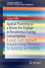 Spatial Planning as a Driver for Change in Residential Energy Consumption (Springerbriefs in Applied Sciences and Technology)