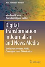 Digital Transformation in Journalism and News Media (Media Business and Innovation)