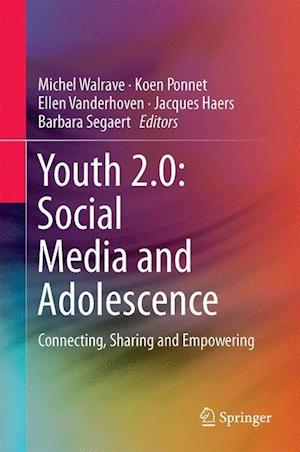 Youth 2.0: Social Media and Adolescence : Connecting, Sharing and Empowering