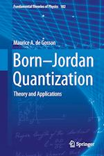 Born-Jordan Quantization : Theory and Applications af Maurice A. De Gosson
