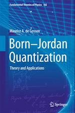 Born-Jordan Quantization af Maurice A. De Gosson