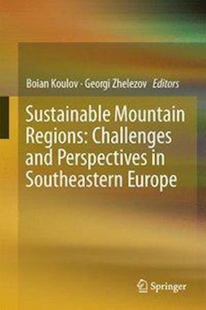 Sustainable Mountain Regions: Challenges and Perspectives in Southeastern Europe