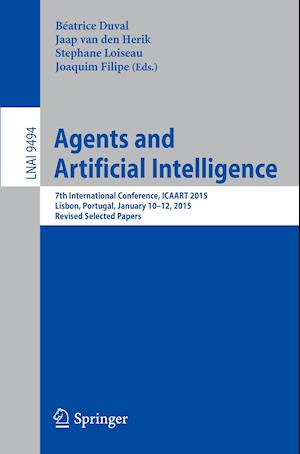 Agents and Artificial Intelligence : 7th International Conference, ICAART 2015, Lisbon, Portugal, January 10-12, 2015, Revised Selected Papers