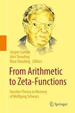 From Arithmetic to Zeta-Functions : Number Theory in Memory of Wolfgang Schwarz