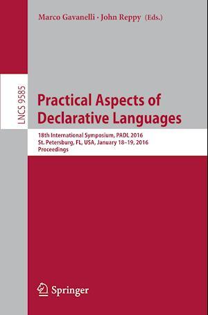 Practical Aspects of Declarative Languages : 18th International Symposium, PADL 2016, St. Petersburg, FL, USA, January 18-19, 2016. Proceedings