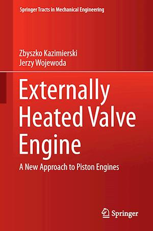 Externally Heated Valve Engine : A New Approach to Piston Engines