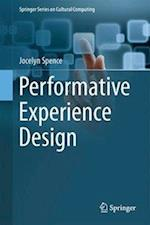 Performative Experience Design (Springer Series on Cultural Computing)