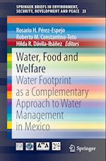 Water, Food and Welfare : Water Footprint as a Complementary Approach to Water Management in Mexico