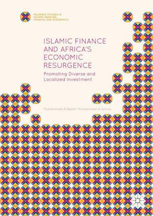 Islamic Finance and Africa's Economic Resurgence : Promoting Diverse and Localized Investment