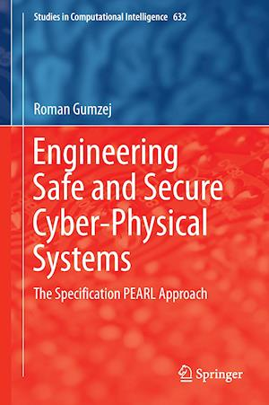 Engineering Safe and Secure Cyber-Physical Systems : The Specification PEARL Approach