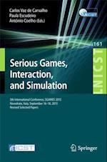 Serious Games, Interaction, and Simulation (Lecture Notes of the Institute for Computer Sciences, Social Informatics and Telecommunications Engineering)