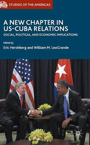 A New Chapter in US-Cuba Relations : Social, Political, and Economic Implications