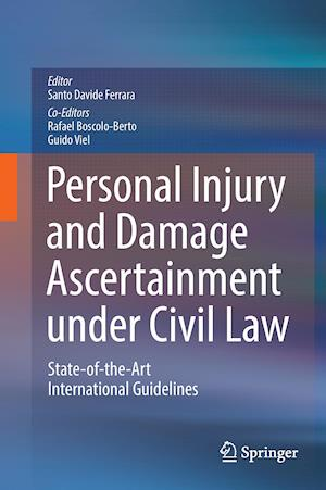 Personal Injury and Damage Ascertainment under Civil Law : State-of-the-Art International Guidelines
