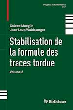 Stabilisation de La Formule Des Traces Tordue (Progress in Mathematics, nr. 317)