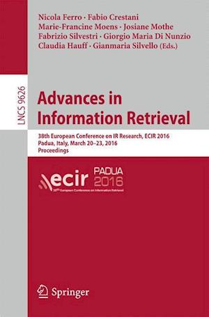 Advances in Information Retrieval : 38th European Conference on IR Research, ECIR 2016, Padua, Italy, March 20-23, 2016. Proceedings