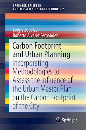 Carbon Footprint and Urban Planning : Incorporating Methodologies to Assess the Influence of the Urban Master Plan on the Carbon Footprint of the City