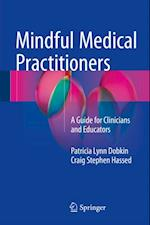 Mindful Medical Practitioners af Patricia Lynn Dobkin, Craig Stephen Hassed
